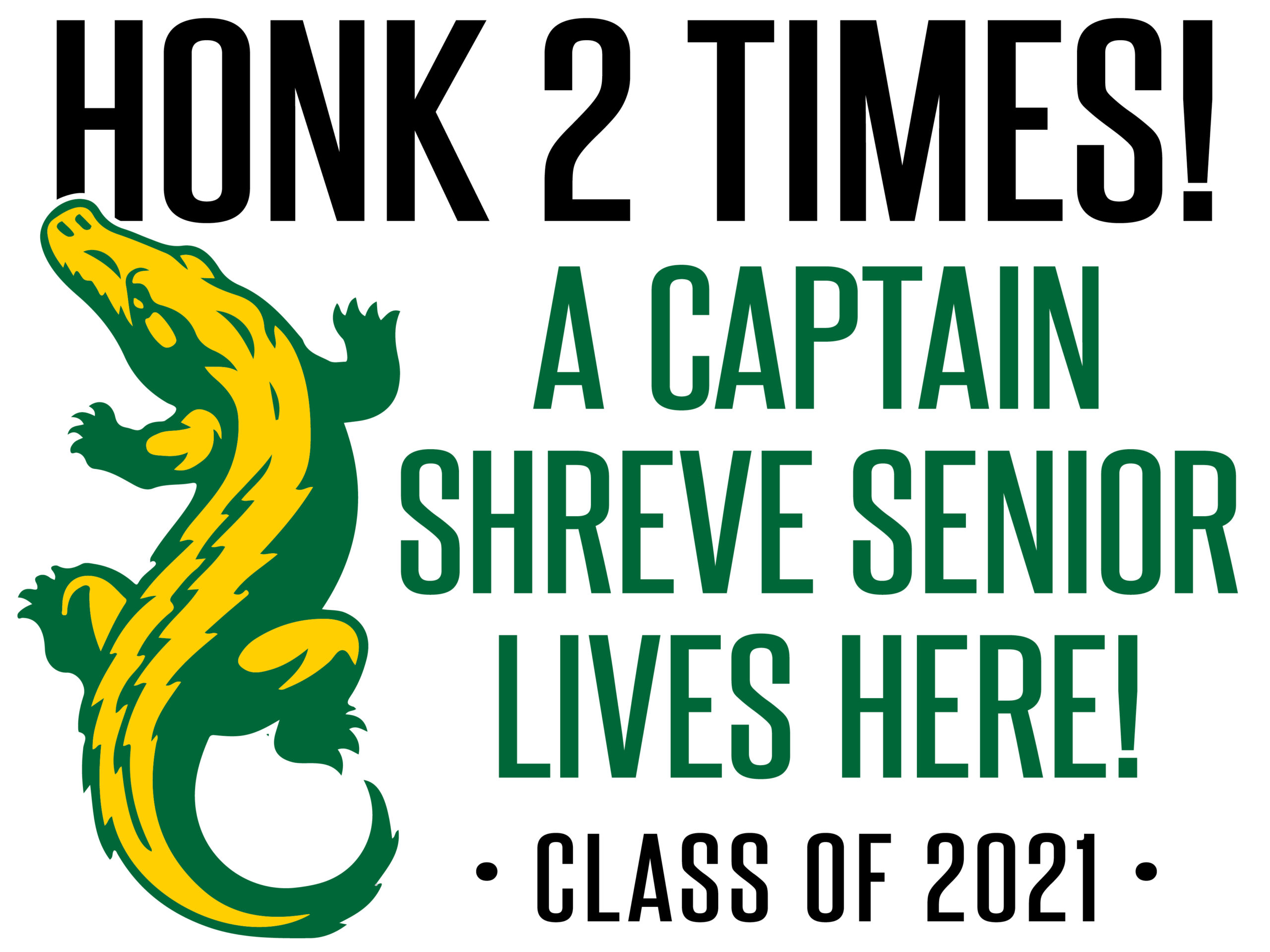 Captain Shreve Senior Yard Signs c/o 2021