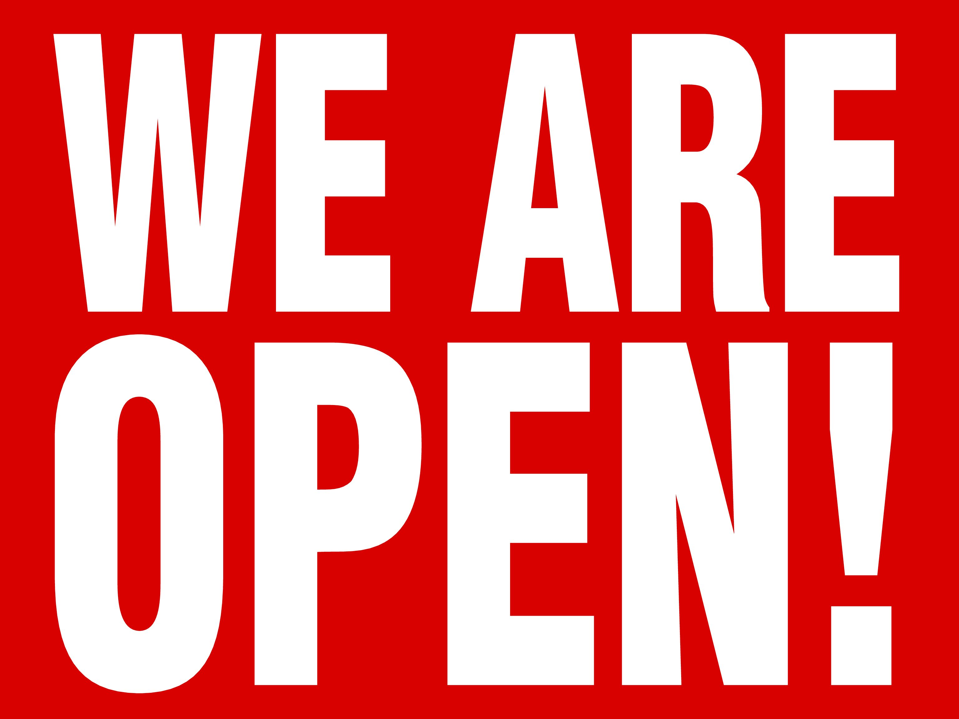 """""""WE ARE OPEN"""" Signs"""