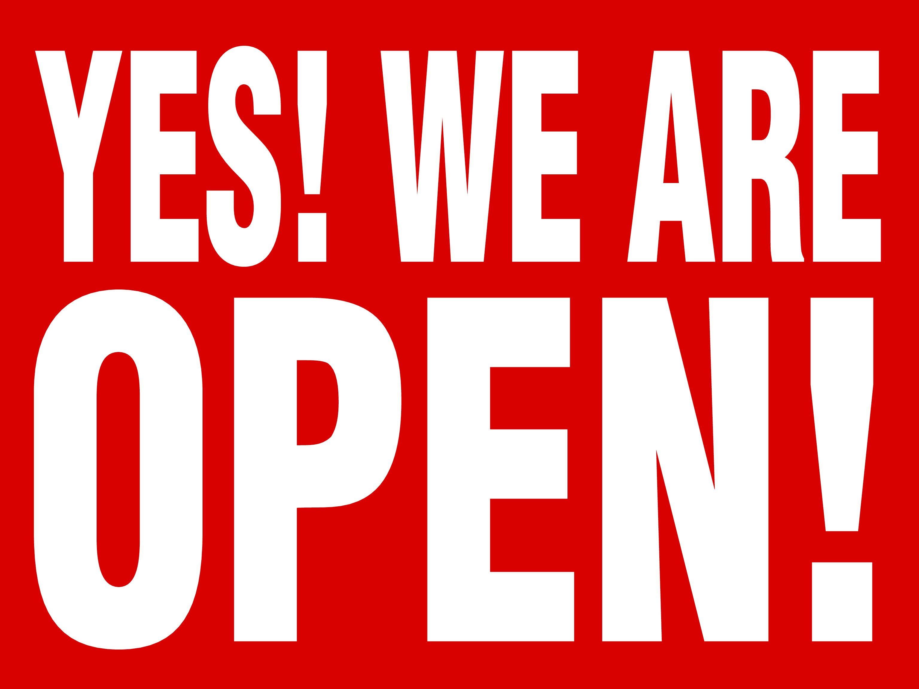 """""""YES! WE ARE OPEN!"""" Signs"""
