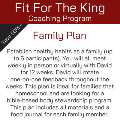 Fit For The King Coaching Program - Family Plan