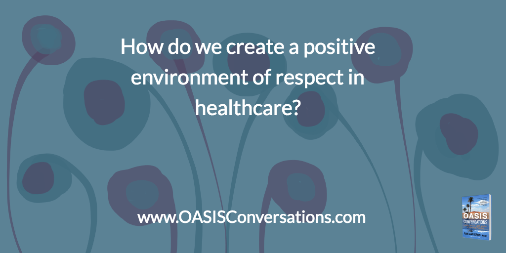 Are you Experiencing a Positive, Open Environment in Your Healthcare System?