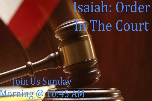 Isaiah- Order in the Court