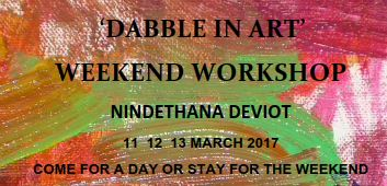 'Dabble in Art' WEEKEND WORKSHOPS –  March 11th, 12th , 13th 2017