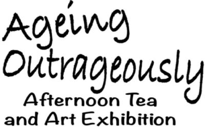Ageing Outrageously Afternoon Tea and Art Exhibition
