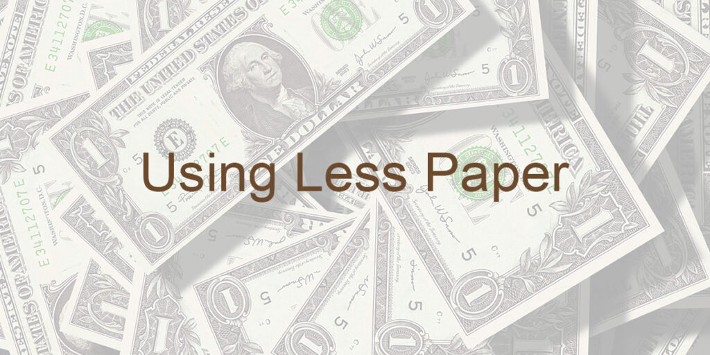 The Value of Using Less Paper
