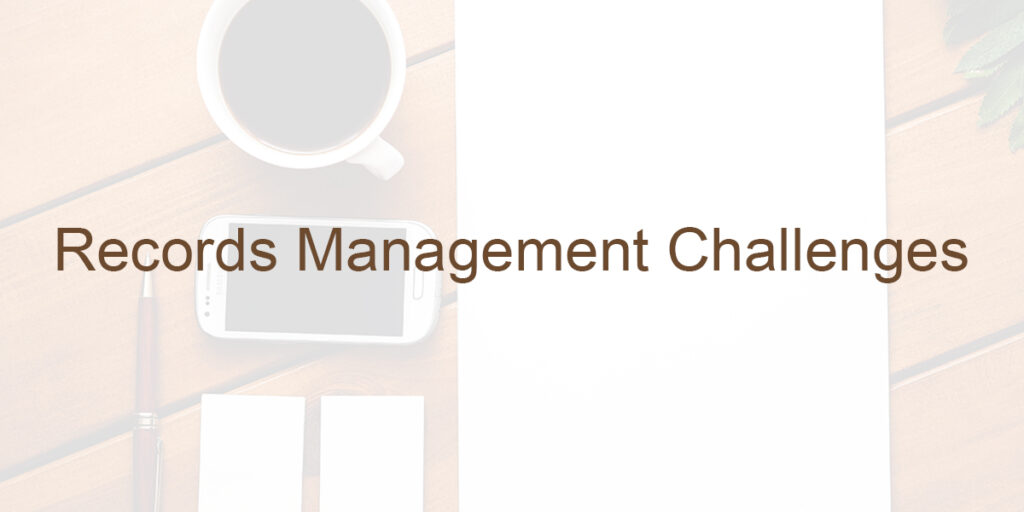 Records Management Challenges