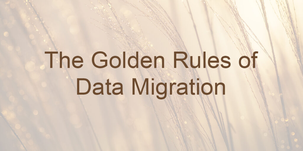 Golden Rules of Data Migration