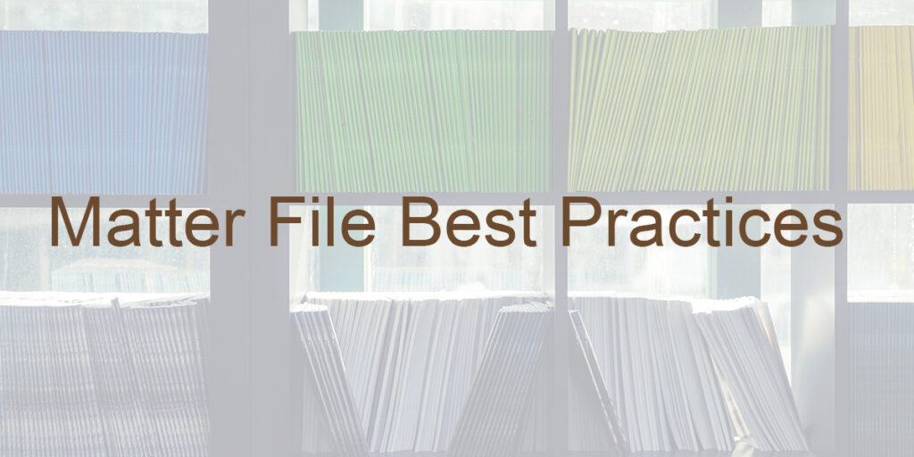 Matter File Best Practices for Law Firms