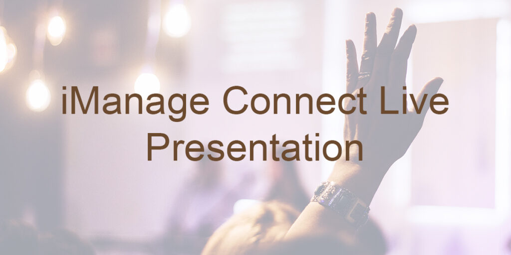 iManage Connect Live Presentation