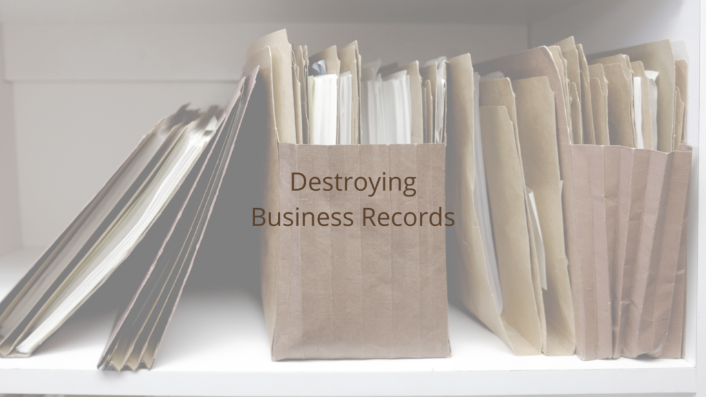 Destroying Business Records
