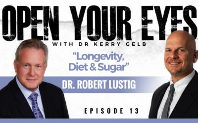 Episode 13 – Dr. Robert Lustig