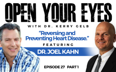 Episode 27 Part 1 – Dr. Joel Kahn