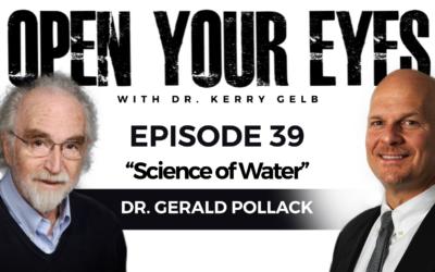 Episode 39: Dr. Gerald Pollack