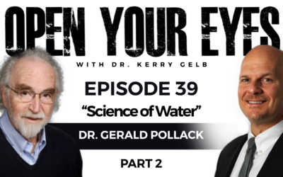 Episode 39 Part 2: Dr. Gerald Pollack