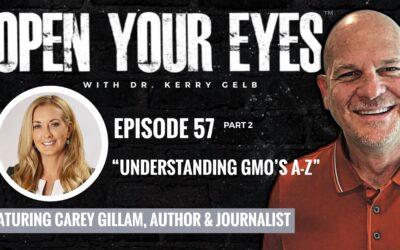 Open Your Eyes Episode 57 Part 2: Carey Gillam
