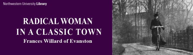 Radical Woman in a Classic Town; Frances Willard of Evanston