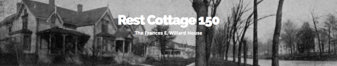 Rest Cottage 150; The Frances E Willard House