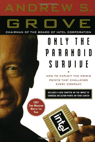 Only the Paranoid Survive - Andy Grove