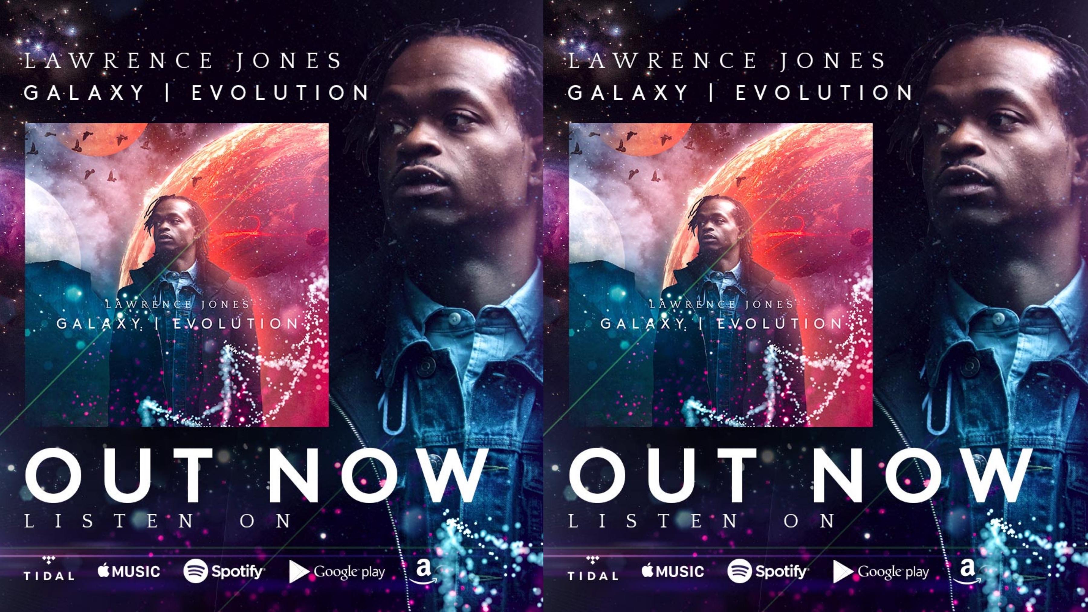 Lawrence Jones Galaxy | Evolution
