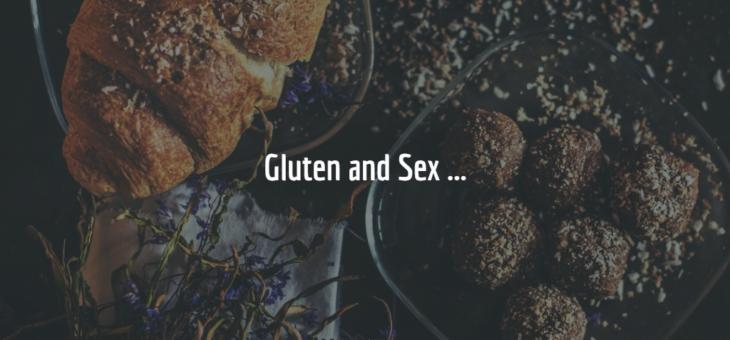 Gluten and Sex…