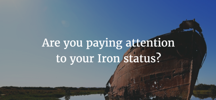 Pay Attention to Your Iron Status!