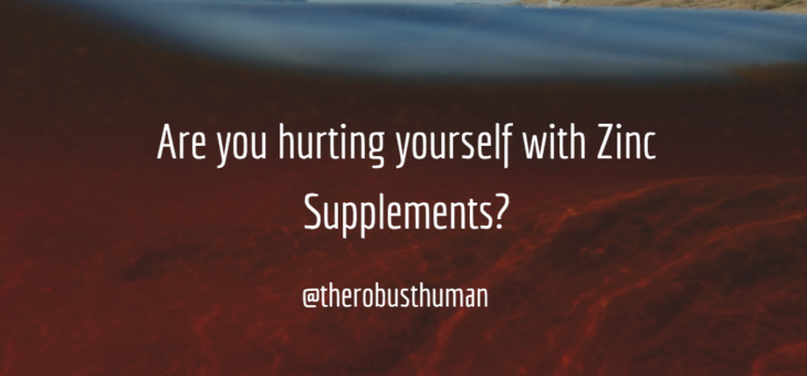 Are you hurting yourself with Zinc Supplements?