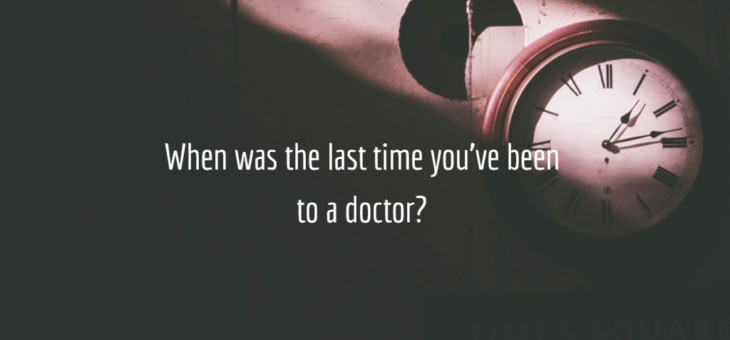 When was your last doctor visit?