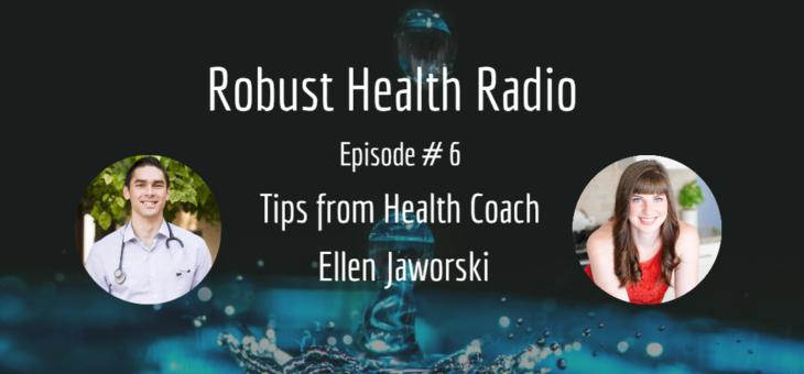 Podcast Episode #6: Pro Health Coach Tips with Ellen Jaworski