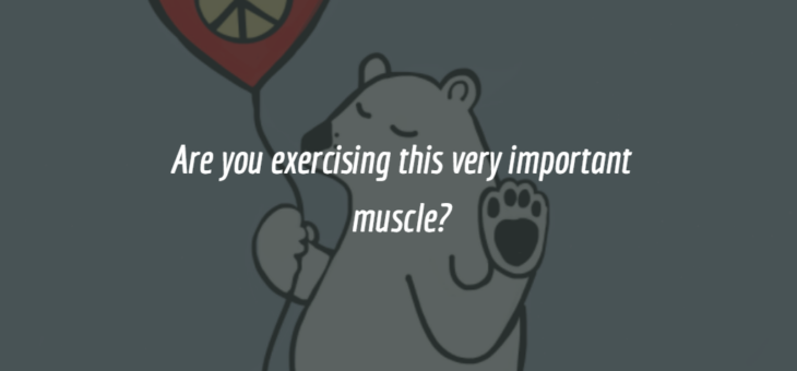 Are you exercising this muscle?