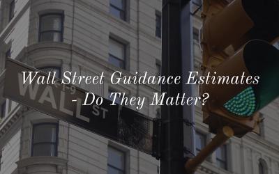 Wall Street Guidance Estimates – Do They Matter?