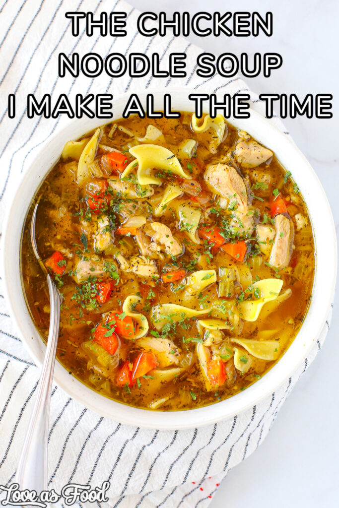 the chicken noodle soup i make all the time