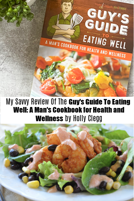 Holly Clegg A Guys Guide To Eating Well Cookbook