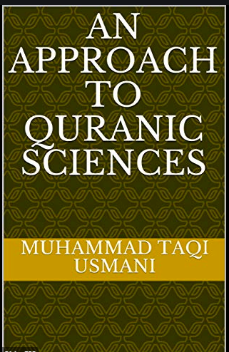An approach to the Quranic sciences by Mufti Taqi Usmani