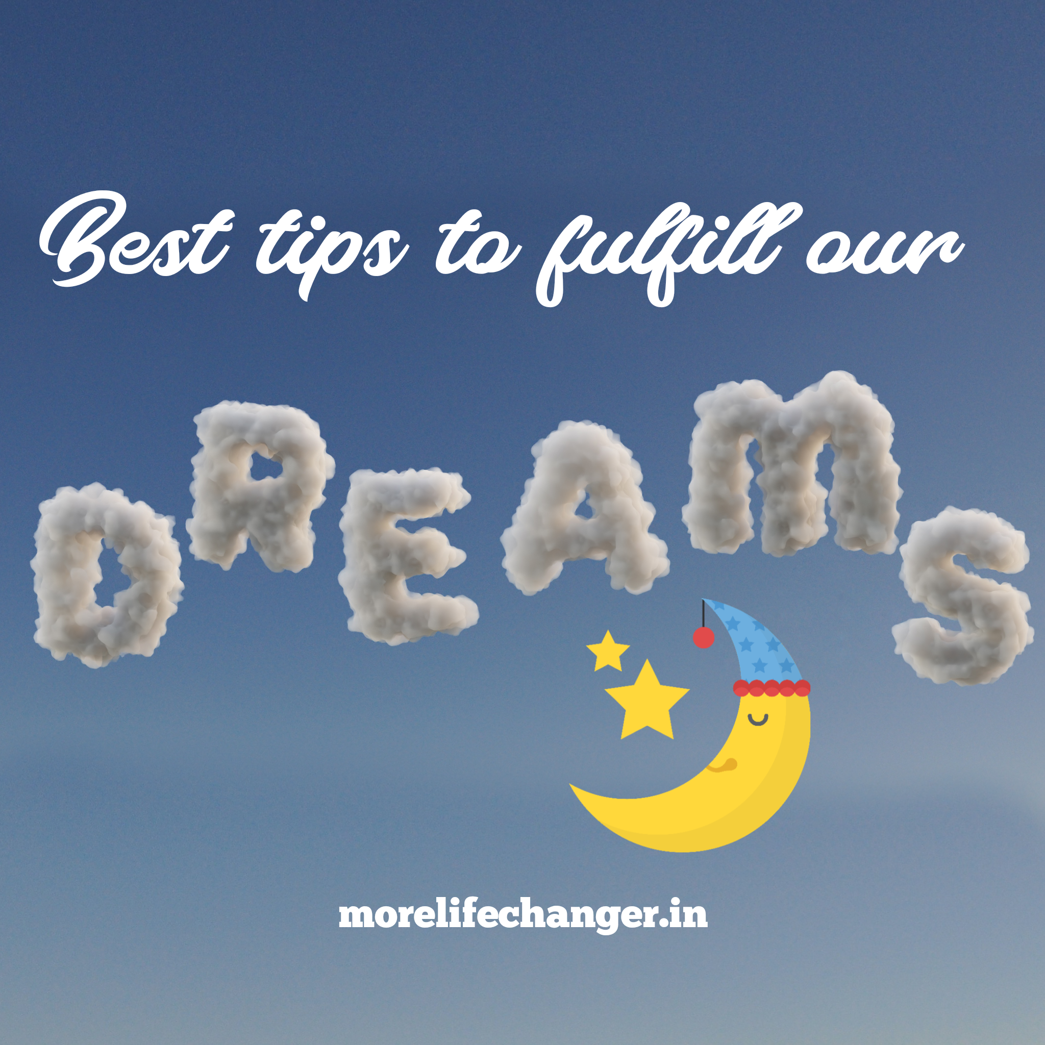 Basics tips to fulfill our dreams