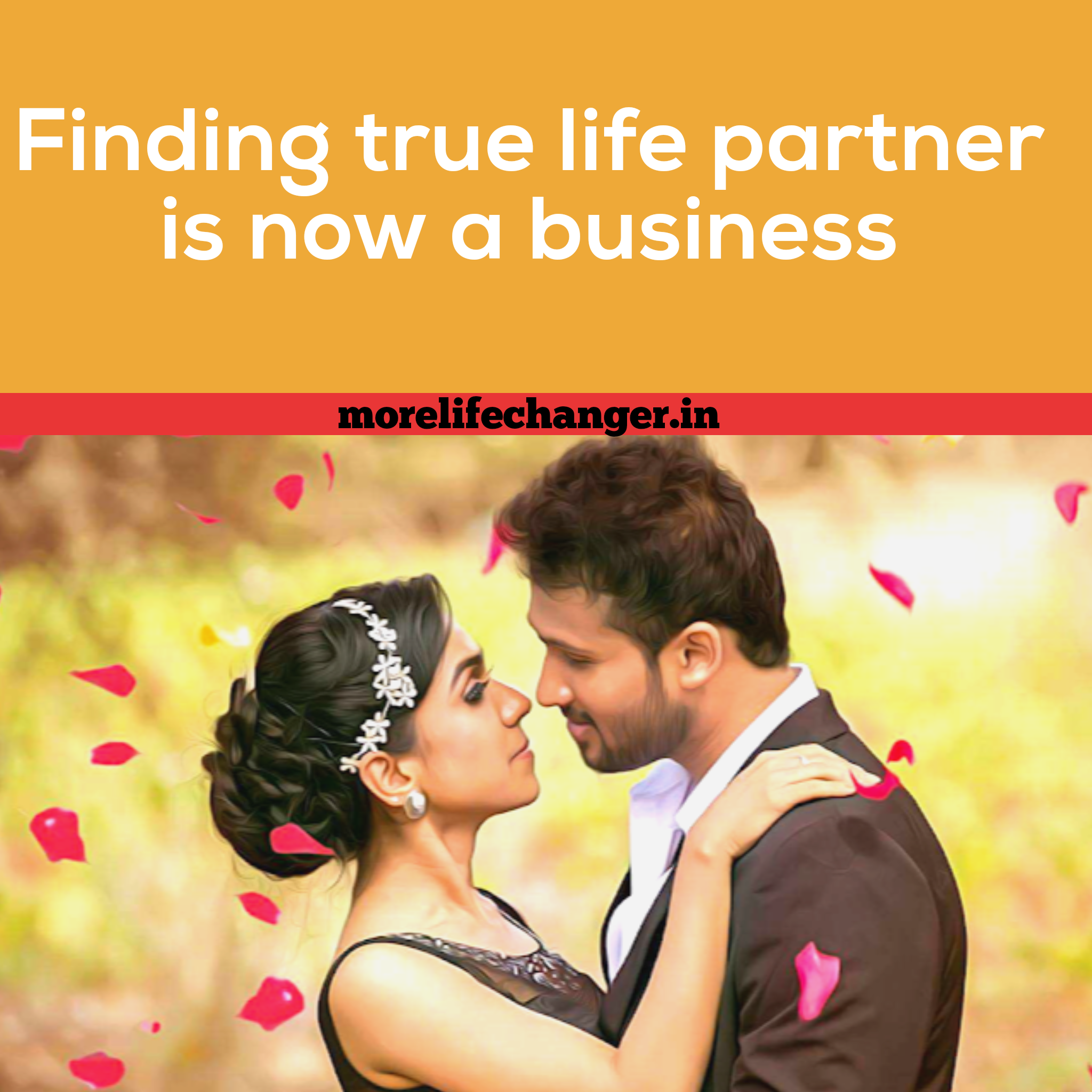 Finding true life partner is now business
