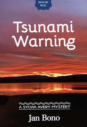Tsunami Warning – Sylvia Avery Cozy Mystery Series, Book Six
