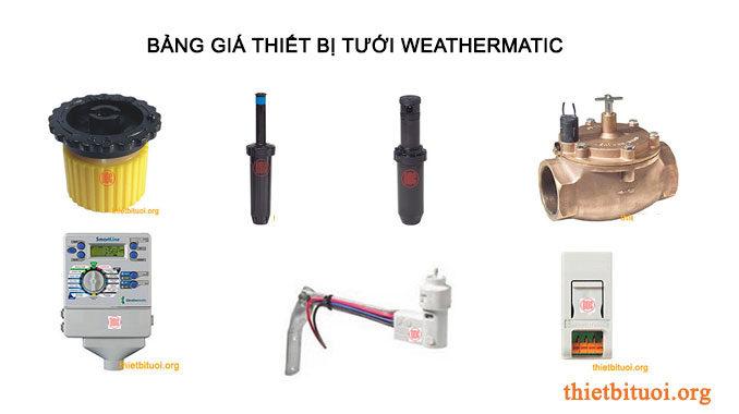 Bảng báo giá thiết bị tưới WeatherMatic, đầu tưới weathermatic, vòi tưới weathermatic, béc tưới weathermatic
