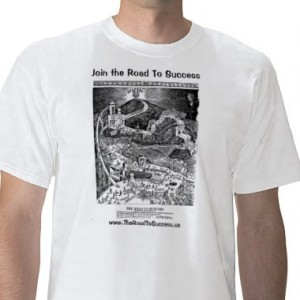 ROAD TO SUCCESS T-SHIRTS Now Available – Famous Self-Improvement Art