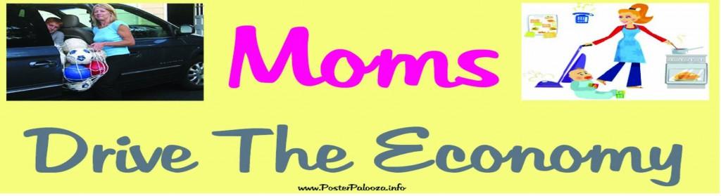 MOMS DRIVE THE ECONOMY – T-SHIRT , BUMPER STICKER