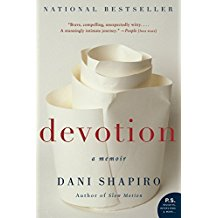 For Those Who Have Loved and Lost and more – A Healing Spiritual Revelation-Dani Shapiro, 'Devotion' Book