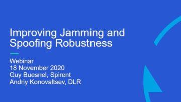 Improving Jamming and Spoofing Robustness webinar
