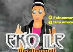 Lyrics: Zino Omowoli – Eko Ile ft. Cd1, Dammy Que