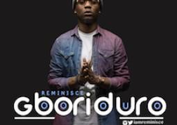 Reminisce – Gboriduro Lyrics