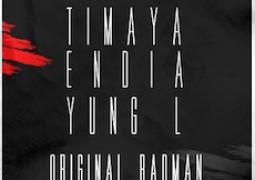 Lyrics: Timaya, Endia, Yung L – Original Badman