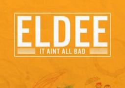 Lyrics: Eldee – It Aint All Bad