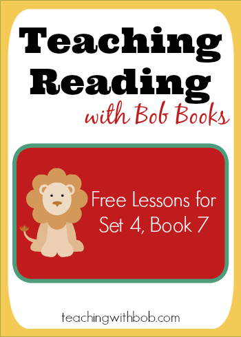 Bob Books Set 4 Book 7 is probably the hardest books to teach out of all the Bob Books, but do not be afraid! You and your student can both do this.