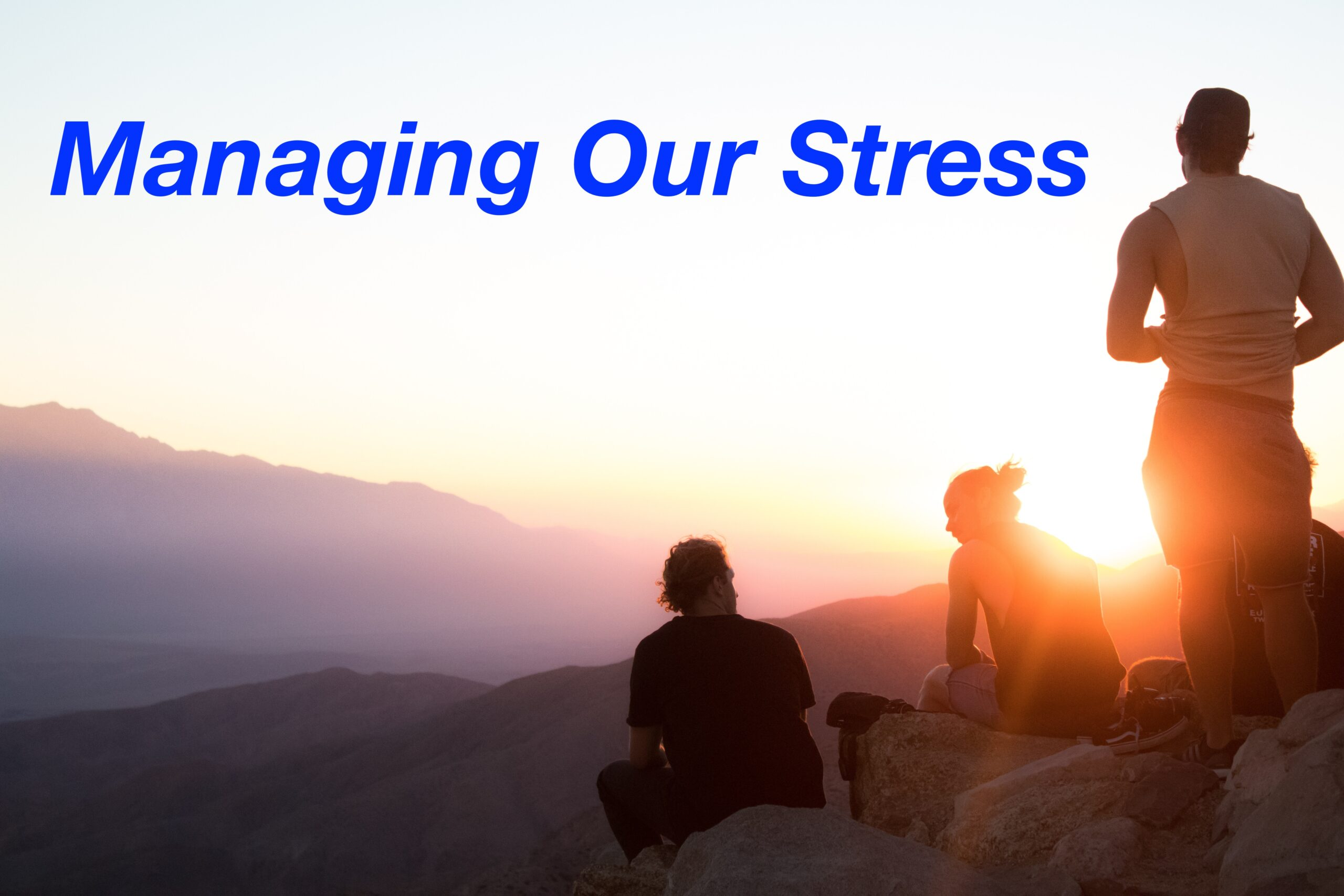 Managing Our Stress During COVID-19