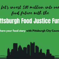 Let's invest $10 million into our food future with the Pittsburgh Food Justice Fund. Share your food story with Pittsburgh City Council