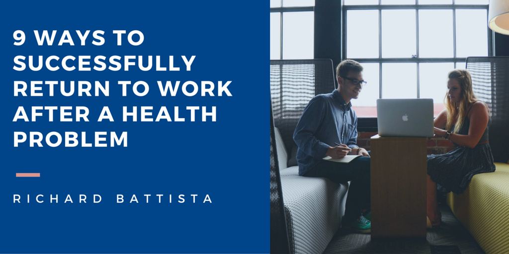 9 Ways to Successfully Return to Work After a Health Problem