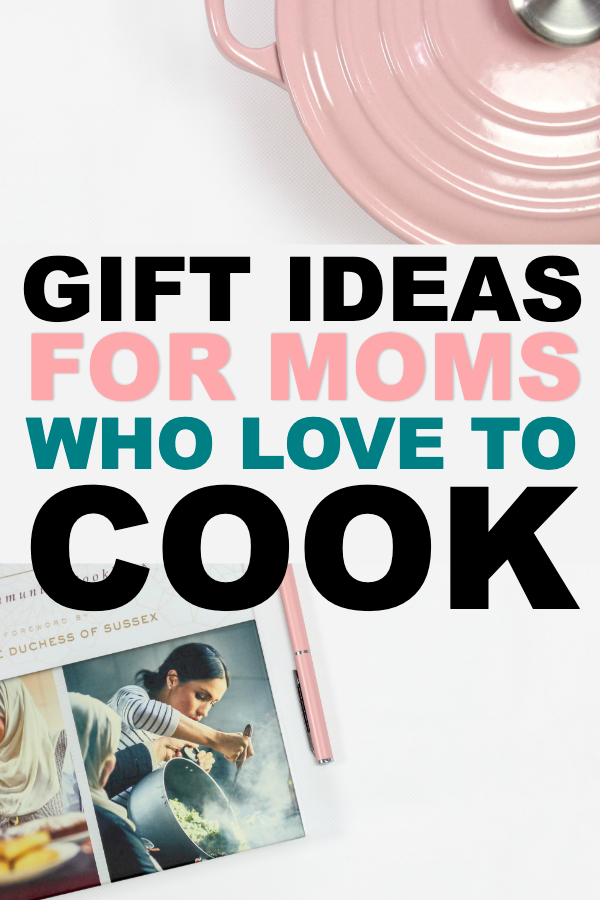 Gift Ideas For Moms That Love To Cook